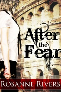 After the Fear (Young Adult Dystopian) by Rosanne Rivers