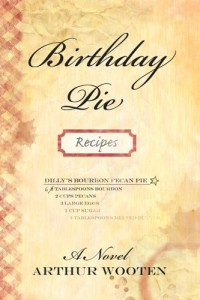 Birthday Pie: A Novel by Arthur Wooten