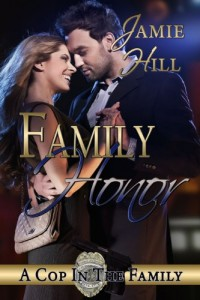 Family Honor, a Books We Love romantic suspense (A Cop In The Family) by Jamie Hill