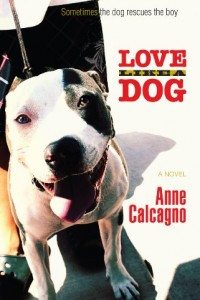 Love Like a Dog by Anne Calcagno