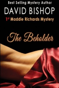 The Beholder, a Maddie Richards Mystery by David Bishop