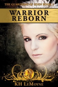 Warrior Reborn (The Guardians of Eden Book 2) by KH LeMoyne