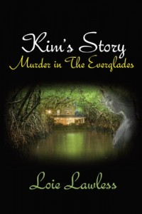 Kim's Story: Murder in the Everglades (The Everglades Series) by Loie Lawless