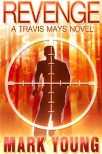 Revenge (A Travis Mays Novel) by Mark Young