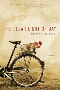The Clear Light of Day: A Novel by Penelope Wilcock