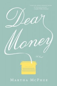 Dear Money by Martha McPhee