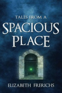 Tales from a Spacious Place by Elizabeth Frerichs