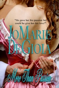 More Than Passion (Book 1 Dashing Nobles Series) by JoMarie DeGioia