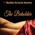 Showcase Book &#8211; The Beholder, a Maddie Richards Mystery