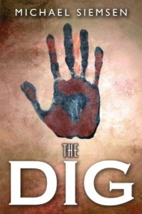 The Dig (Book 1 of the Matt Turner Series) by Michael Siemsen
