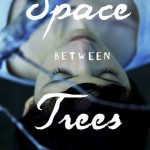 Showcase Book – The Space Between Trees