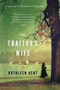 The Traitor's Wife: A Novel by Kathleen Kent