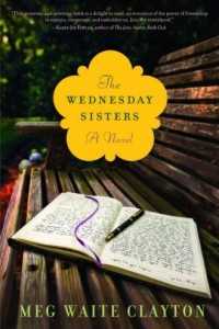 The Wednesday Sisters: A Novel by Meg Waite Clayton