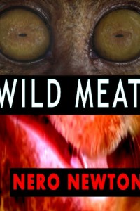 Wild Meat by Nero Newton
