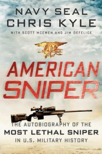 American Sniper: The Autobiography of the Most Lethal Sniper in U.S. Military History by Chris Kyle, Scott McEwen, Jim DeFelice