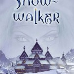 Showcase Book – Snow-walker (The Snow-Walker Trilogy)