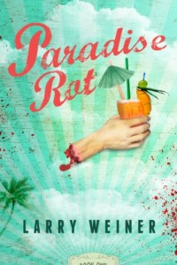 Paradise Rot (Book One) by Larry Weiner