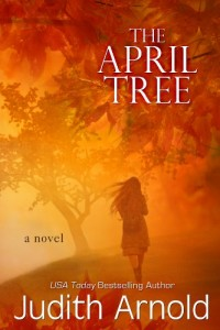 The April Tree by Judith Arnold