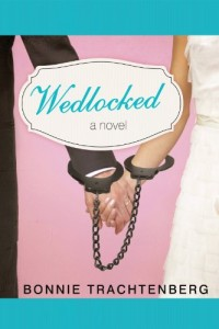 Wedlocked: A Novel by Bonnie Trachtenberg