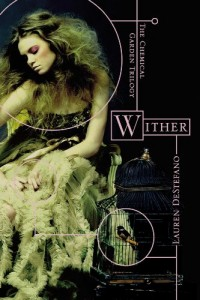 Wither (The Chemical Garden Trilogy) by Lauren DeStefano