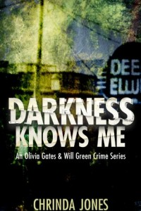Darkness Knows Me (The Olivia Gates and Will Green Crime Series) by Chrinda Jones