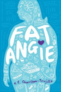 Fat Angie by e. E. Charlton-Trujillo