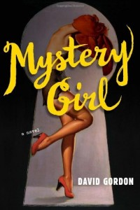 Mystery Girl: A Novel by David Gordon