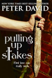 Pulling Up Stakes by Peter David