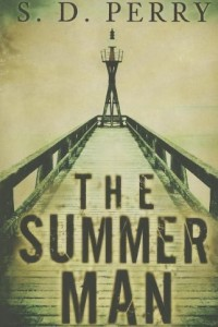 The Summer Man by S.D. Perry