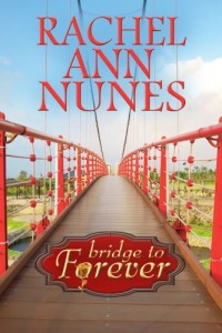 Bridge to Forever by Rachel Ann Nunes
