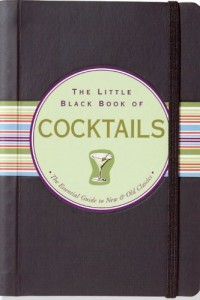 The Little Black Book of Cocktails: The Essential Guide to New & Old Classics by Virginia Reynolds