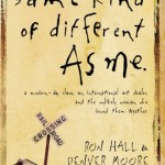 Showcase Book – Same Kind of Different As Me: A Modern-Day Slave, an International Art Dealer, and the Unlikely Woman Who Bound Them Together