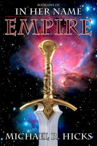 Bargain eBook Hunter: We Hunt for FREE & Bargain eBooks So You Don't Have To! -- A HotZippy Website: Today's Readers for Tomorrow's Bestsellers! © -- Bargain eBook Hunter proudly presents: Empire (Redemption Trilogy, Book 1) (In Her Name) by Michael R. Hicks!