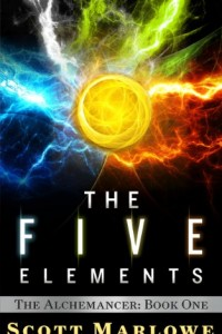 Bargain eBook Hunter: We Hunt for FREE & Bargain eBooks So You Don't Have To! -- A HotZippy Website: Today's Readers for Tomorrow's Bestsellers! © -- Bargain eBook Hunter proudly presents: The Five Elements (The Alchemancer: Book One) by Scott Marlowe!