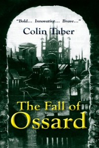 Bargain eBook Hunter: We Hunt for FREE & Bargain eBooks So You Don't Have To! -- A HotZippy Website: Today's Readers for Tomorrow's Bestsellers! © -- Bargain eBook Hunter proudly presents: The Fall of Ossard (The Ossard Series) by Colin Taber!
