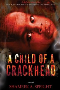 Bargain eBook Hunter: We Hunt for FREE & Bargain eBooks So You Don't Have To! -- A HotZippy Website: Today's Readers for Tomorrow's Bestsellers! © -- Bargain eBook Hunter proudly presents: A CHILD OF A CRACKHEAD (Part 1) by shameek speight!