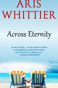 Bargain eBook Hunter: We Hunt for FREE & Bargain eBooks So You Don't Have To! -- A HotZippy Website: Today's Readers for Tomorrow's Bestsellers! © -- Bargain eBook Hunter proudly presents: Across Eternity by Aris Whittier!