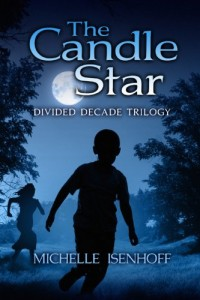 Bargain eBook Hunter: We Hunt for FREE & Bargain eBooks So You Don't Have To! -- A HotZippy Website: Today's Readers for Tomorrow's Bestsellers! © -- Bargain eBook Hunter proudly presents: The Candle Star (Divided Decade Trilogy, 1) by Michelle Isenhoff!