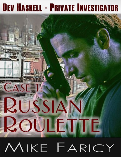 Bargain eBook Hunter: We Hunt for FREE & Bargain eBooks So You Don't Have To! -- A HotZippy Website: Today's Readers for Tomorrow's Bestsellers! © -- Bargain eBook Hunter proudly presents: Russian Roulette (Dev Haskell - Private Investigator: Case 1) by Mike Faricy!