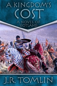 Bargain eBook Hunter: We Hunt for FREE & Bargain eBooks So You Don't Have To! -- A HotZippy Website: Today's Readers for Tomorrow's Bestsellers! © -- Bargain eBook Hunter proudly presents: A Kingdom's Cost, a Historical Novel of Scotland (The Black Douglas Trilogy) by J. R. Tomlin!