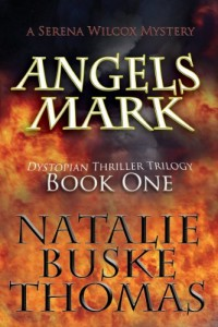 Bargain eBook Hunter: We Hunt for FREE & Bargain eBooks So You Don't Have To! -- A HotZippy Website: Today's Readers for Tomorrow's Bestsellers! © -- Bargain eBook Hunter proudly presents: Angels Mark (The Serena Wilcox Mysteries Dystopian Thriller Trilogy) by Natalie Buske Thomas!