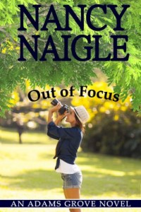 Bargain eBook Hunter: We Hunt for FREE & Bargain eBooks So You Don't Have To! -- A HotZippy Website: Today's Readers for Tomorrow's Bestsellers! © -- Bargain eBook Hunter proudly presents: Out of Focus (An Adams Grove Novel) by Nancy Naigle!