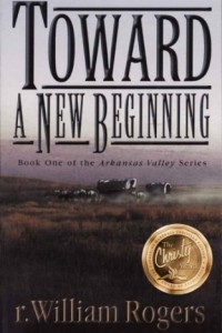 Bargain eBook Hunter: We Hunt for FREE & Bargain eBooks So You Don't Have To! -- A HotZippy Website: Today's Readers for Tomorrow's Bestsellers! © -- Bargain eBook Hunter proudly presents: TOWARD A NEW BEGINNING (Arkansas Valley #1) by r. William Rogers!