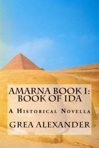 Bargain eBook Hunter: We Hunt for FREE & Bargain eBooks So You Don't Have To! -- A HotZippy Website: Today's Readers for Tomorrow's Bestsellers! © -- Bargain eBook Hunter proudly presents: Amarna Book I: Book of Ida by Grea Alexander!