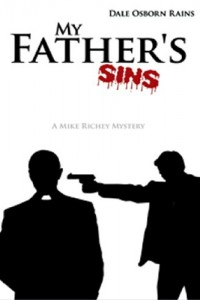 Bargain eBook Hunter: We Hunt for FREE & Bargain eBooks So You Don't Have To! -- A HotZippy Website: Today's Readers for Tomorrow's Bestsellers! © -- Bargain eBook Hunter proudly presents: My Father's Sins by Dale Osborn Rains!