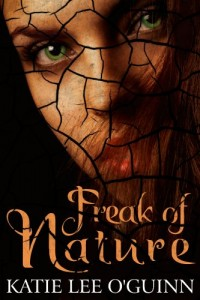 Bargain eBook Hunter: We Hunt for FREE & Bargain eBooks So You Don't Have To! -- A HotZippy Website: Today's Readers for Tomorrow's Bestsellers! © -- Bargain eBook Hunter proudly presents: Freak of Nature (Book 1 in The Lost Witch Trilogy) by Katie Lee O'Guinn!