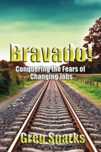 Bargain eBook Hunter: We Hunt for FREE & Bargain eBooks So You Don't Have To! -- A HotZippy Website: Today's Readers for Tomorrow's Bestsellers! © -- Bargain eBook Hunter proudly presents: Bravado! Conquering the Fears of Changing Jobs by Greg Sparks!