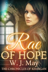 Bargain eBook Hunter: We Hunt for FREE & Bargain eBooks So You Don't Have To! -- A HotZippy Website: Today's Readers for Tomorrow's Bestsellers! © -- Bargain eBook Hunter proudly presents: Rae of Hope (The Chronicles of Kerrigan) by WJ May!