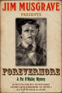 Bargain eBook Hunter: We Hunt for FREE & Bargain eBooks So You Don't Have To! -- A HotZippy Website: Today's Readers for Tomorrow's Bestsellers! © -- Bargain eBook Hunter proudly presents: Forevermore (Pat O'Malley Historical Mysteries) by Jim Musgrave!