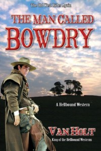 Bargain eBook Hunter: We Hunt for FREE & Bargain eBooks So You Don't Have To! -- A HotZippy Website: Today's Readers for Tomorrow's Bestsellers! © -- Bargain eBook Hunter proudly presents: The Man Called Bowdry by Van Holt!
